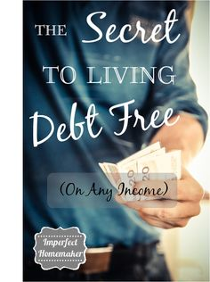 The Secret to Living Debt Free