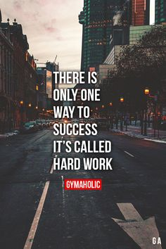 C'è solo una strada per il successo è chiamato duro lavoro - www.warriorsproject.it There Is Only One Way To Success It's called hard work