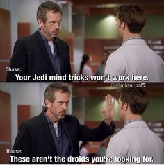 I love this! House is the best!
