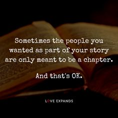 """Sometimes the people you wanted as part of your story are only meant to be a chapter. Story Quotes, Book Quotes, Life Quotes, Qoutes, Relationship Picture Quotes, Best Quotes From Books, Meant To Be Yours, Truth Of Life, Book Boyfriends"