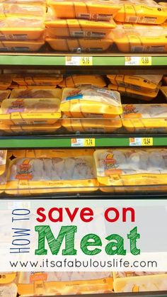 How To Save Money On Meat - TONS of really great tips!  DO THIS ASAP!