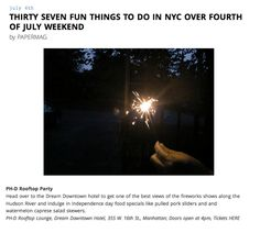 PaperMag 2013  Fun Things To Do In NYC Over Fourth Of July Weekend  www.dreamdowntown.com