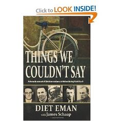 Things We Couldn't Say - about the Dutch Resistance.