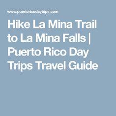 Hike La Mina Trail to La Mina Falls | Puerto Rico Day Trips Travel Guide