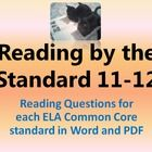 Reading Questions for each Common Core 11-12 Reading Literacy Standard- Great for summer reading! Available in MS Word, the license allows purchasers to differentiate, adapt and edit the standards-based questions to their students' needs.