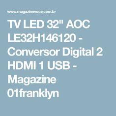 "TV LED 32"" AOC LE32H146120 - Conversor Digital 2 HDMI 1 USB - Magazine 01franklyn"