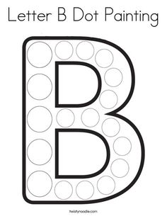 Letter B Dot Painting Coloring Page - Twisty Noodle Preschool Letter B, Letter B Crafts, Letter B Activities, Letter B Worksheets, Preschool Worksheets, Maze Worksheet, Number Activities, Preschool Learning, Preschool Ideas
