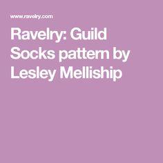 Ravelry: Guild Socks pattern by Lesley Melliship