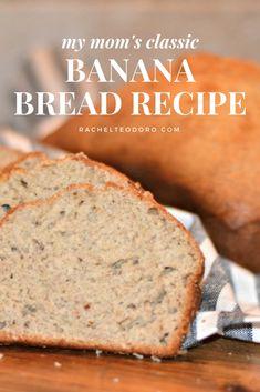 mom's classic banana bread recipe