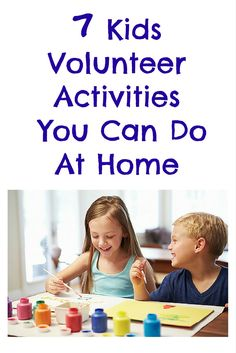 7 Kids Volunteer Activities You Can Do At Home: Families are busy - between work, school, after-school activities, sports, cooking dinner, and trying to stay sane, it's not always possible to have a regular volunteer commitment. Fortunately, there are a number of volunteer activities you can do with your kids right out of the home.