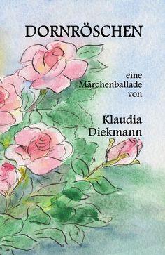 Dornröschen - Klaudia Diekmann, Märchenballaden
