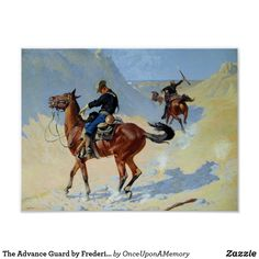 The Advance Guard by Frederic Remington Poster