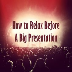 How to relax before a presentation