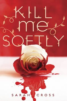 Kill Me Softly by Sarah Cross. When sixteen-year-old Mira runs away to discover her secret past, she finds a place where Grimm's fairy tales come to life, and she cannot avoid her accursed fate.