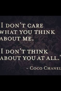 don't care what others think quotes - Google Search