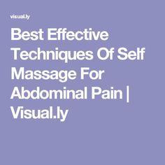 Best Effective Techniques Of Self Massage For Abdominal Pain | Visual.ly