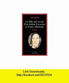 La fille qui r�vait dun bidon dessence et dune allumette (Mill�nium, T2) Stieg Larsson ,   ,  , ASIN: B001CK5SZO , tutorials , pdf , ebook , torrent , downloads , rapidshare , filesonic , hotfile , megaupload , fileserve