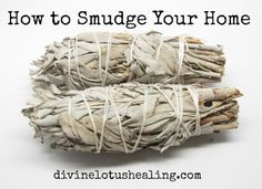 Divine Lotus Healing   How to Smudge Your Home