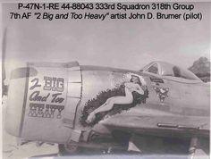 WW2 nose art, P47, 2 Big N Too Heavy.