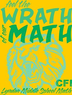 Custom t-shirt design for Lynden Middle School's Math Team, created and printed by Hats Off in Lynden, WA. Math Shirts, Custom Screen Printing, School Spirit, Middle School, Lions, Hats, Prints, T Shirt, Classroom