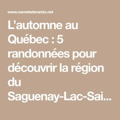 L'automne au Québec : 5 randonnées pour découvrir la région du Saguenay-Lac-Saint-Jean - Carnets de Rando