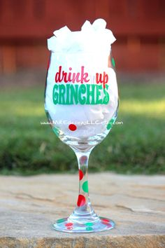 Drink Up GRINCHES Christmas Birthday Bacherlorette WHITE ELEPHANT Wine Glass by MREdesignsLLC on Etsy https://www.etsy.com/listing/252602071/drink-up-grinches-christmas-birthday