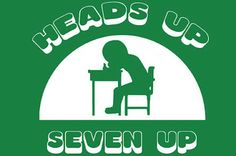 """Heads Up Seven Up - one of those games that all 60s elementary school teachers seemed to know and to use on those days when inclement weather prevented the class from going outside for recess.  A similar game was called """"Doggie, Doggie, Where Is Your Bone?"""""""