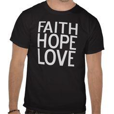 Faith Hope Love Inspirational Christian Shirt Tee