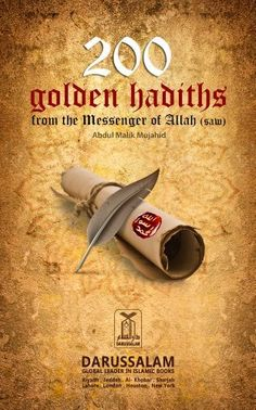 Shared via Kindle. Description: 200 Golden Hadith is a collection of 200 short and easy to memorize Sayings of the Holy Prophet Muhammad (Peace Be upon Him). Compiled in generalized format, the Hadiths are aimed at helping common readers understand Islam an...