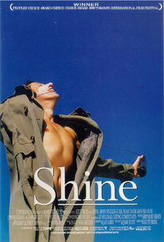 Shine, movie - Shine is a 1996 Australian film based on the life of pianist David Helfgott, who suffered a mental breakdown and spent years in institutions.