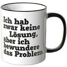 "Wandkings Tasse, Spruch ""Ich hab zwar keine Lösung ..."" - SCHWARZ Wandkings http://www.amazon.de/dp/B00NEVP3JU/ref=cm_sw_r_pi_dp_lEcmwb12Z7AQ9"