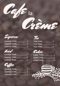 A smooth but simple image of coffee beans in the background with a white, modern font for contrast. In the right corner is a cute illustration of a coffee cup to round off the design. Types Of Tea, Types Of Cakes, Coffee Images, Cafe Menu, Coffee Type, Modern Fonts, Menu Template, Cute Illustration, Coffee Beans