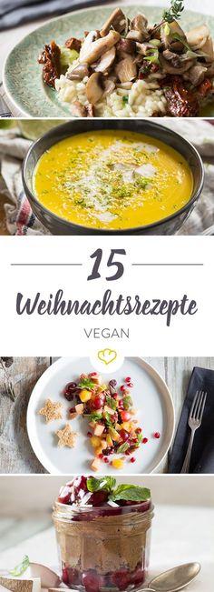 Wir haben 15 Rezepte von veganen Vorspeisen, Hauptspeisen und Desserts für dich zusammengestellt, für dein Weihnachtsmenü frei von tierischen Zutaten.
