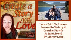 Lorna Faith on Lessons Learned in Writing and Creative Growth as interviewed by Murray Kopp #authorinterviews #CASYLVideoInterviews