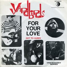 The Yardbirds - For Your Love 60s Music, Music Mix, Sound Of Music, I Love Music, Vinyl Cd, Vinyl Records, Lps, Rock Album Covers, The Yardbirds