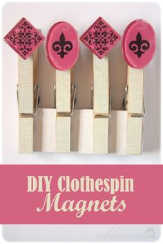 easy craft  Mod Podge clothespin magnets   CUTE!!