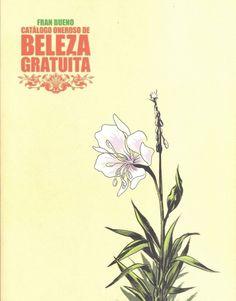 Catálogo oneroso de beleza gratuita / [Fran Bueno ; prólogo Miguelanxo Prado] (2015)