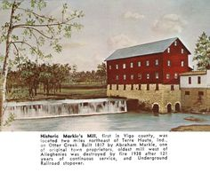 Markle's Mill - Terre Haute, IN