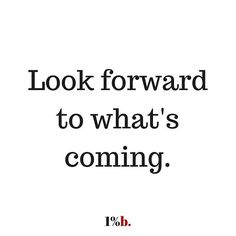 ------- Just keep looking forward to what's coming. - - -  Thanks #1percentbraver -#entrepreneurlifestyle #entrepreneurlife#entrepreneurial  #entrepreneurmindset#entrepreneurquotes #growyourbusiness#moneymeker #moneyonmymind#moneymotivated #moneymoneymoney#businesscoach #businessopportunity#businesspartner #businessminded#businessdevelopment #businessmindset#businessplan #wealthy #wealthcreators#profit #profits #successquotes #lifestyles#lifestylechanges…