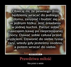 Prawdziwa miłość – Nie prosi o wiele Mommy Quotes, Romantic Quotes, What Is Love, Love Life, Motto, Sad, Wisdom, Thoughts, Humor