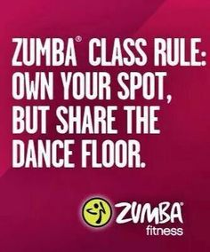 Share the dance floor. Be kind to those around you. Zumba Fitness cpinnell.zumba.com  www.fb.com/ZumbainLaCrosse