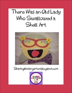 This is a fun way to retell this story, There was an Old Lady Who Swallowed a Shell book.There are two versions you can choose from, both with ...