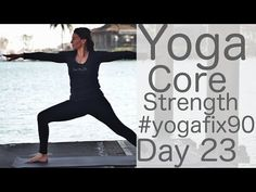 Yoga for Core Strength Day 23 YogaFix90 with Lesley Fightmaster - YouTube