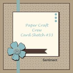 Paper Craft Crew Card Sketch #33