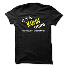It is a KUHN Thing Tee #name #KUHN #gift #ideas #Popular #Everything #Videos #Shop #Animals #pets #Architecture #Art #Cars #motorcycles #Celebrities #DIY #crafts #Design #Education #Entertainment #Food #drink #Gardening #Geek #Hair #beauty #Health #fitness #History #Holidays #events #Home decor #Humor #Illustrations #posters #Kids #parenting #Men #Outdoors #Photography #Products #Quotes #Science #nature #Sports #Tattoos #Technology #Travel #Weddings #Women
