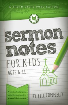 Raising Godly Children: Sermon Notes for Kids -- check into this