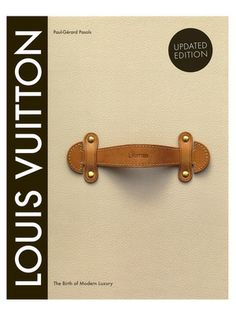 Louis Vuitton: The Birth of Modern Luxury Updated Edition by Abrams on Gilt Home