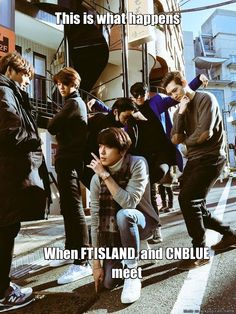 Oh I love FT Island & CnBlue
