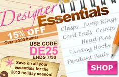 Designer Essentials sale at www.beadaholique.com - save on over 3,200 #jewelry making essentials including jump rings, clasps, head pins, bails, earring hooks and more for #DIY #beading. Sale ends Monday, July 30, 2012.