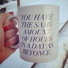 sassy quote mug beyonce inspiration (lol @erika morgan)